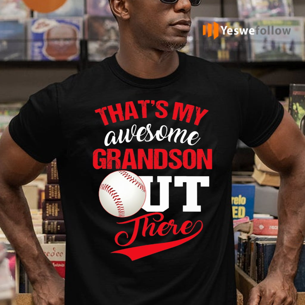 That's My Awesome Grandson Out There Baseball Shirts