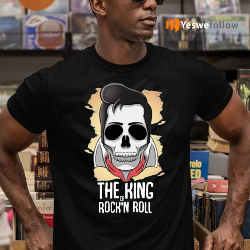 The king of Rock n Roll T-Shirts
