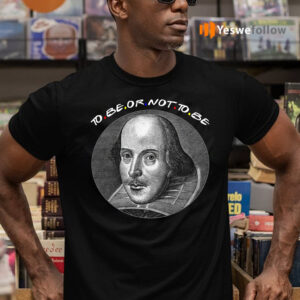 To Be Or Not To Be TeeShirt