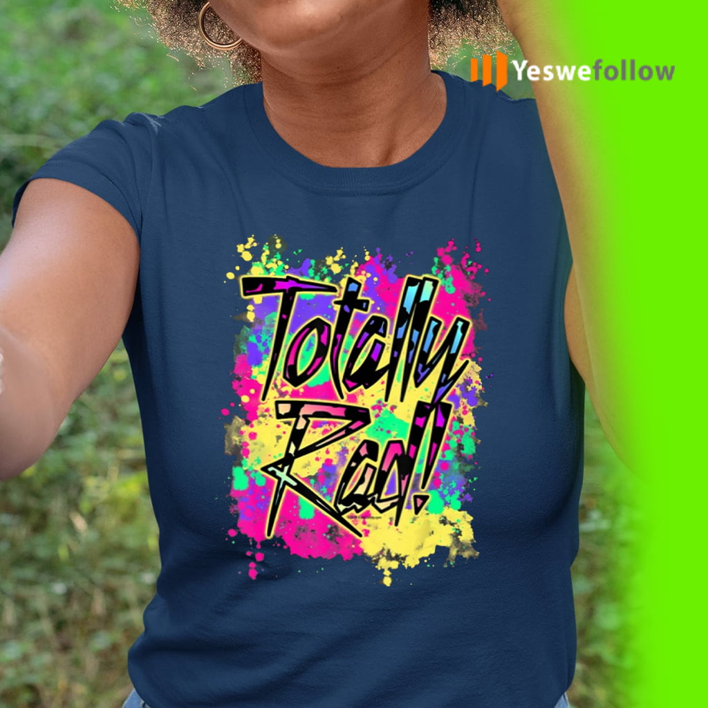 Totally Rad 80s TShirts