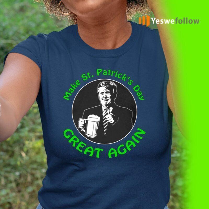 Trump Make St Patrick Day Great Again TeeShirts
