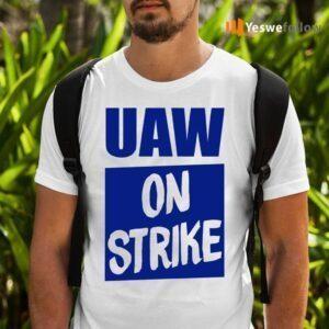 Uaw On Strike Shirts
