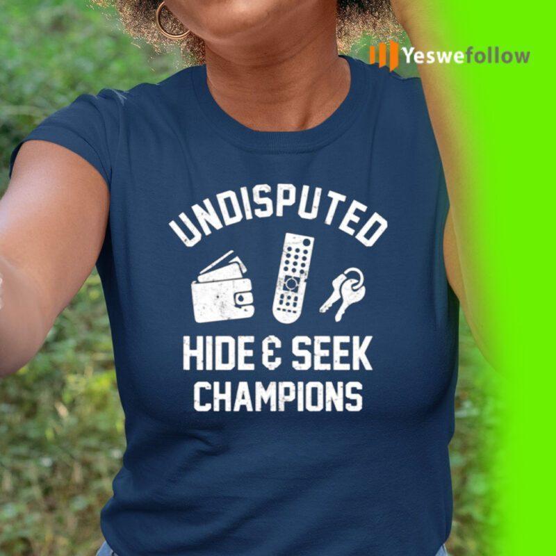 Undisputed Hide And Seek Champion TShirts