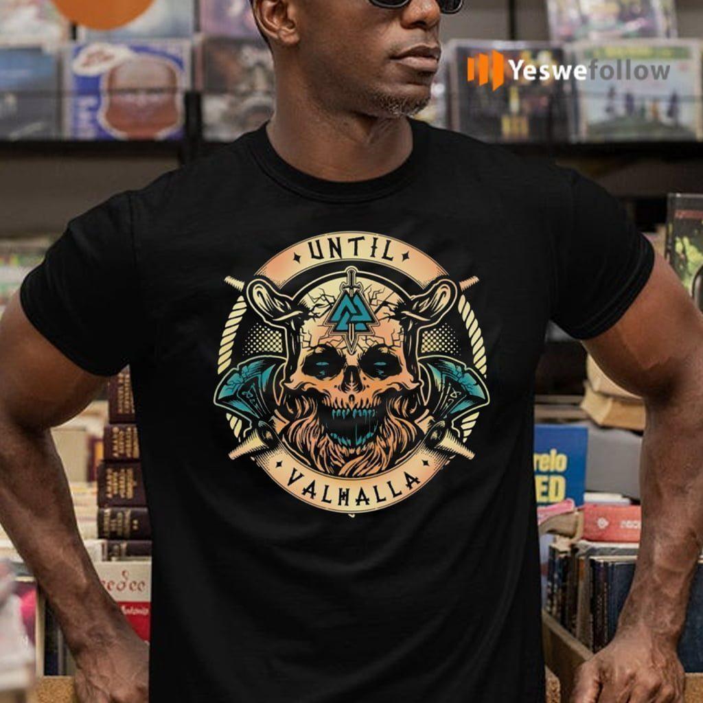 Until Valhalla Warrior Blood Skull Print On Back shirt