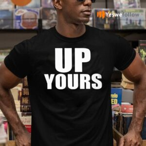 Up Your Shirts