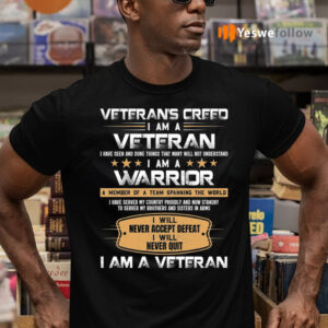 Veteran's Creed I Am A Veteran I Am A Warrior Print On Back Only TeeShirt