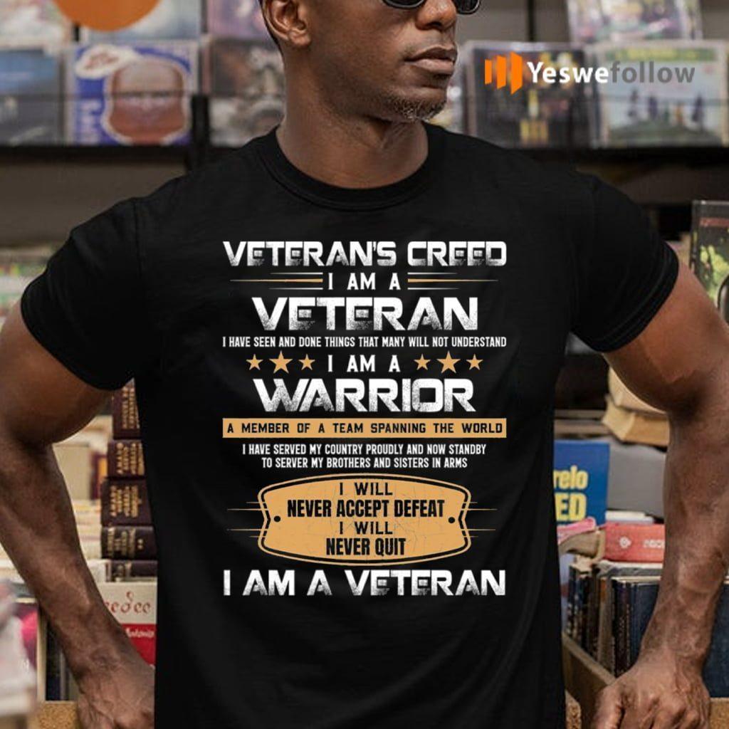 Veteran's Creed I Am A Veteran I Am A Warrior Print On Back Only TeeShirt
