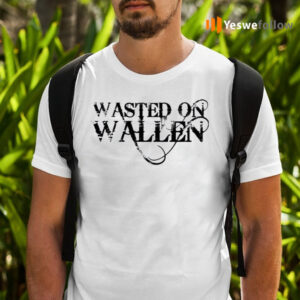 Wasted On Wallen Shirts