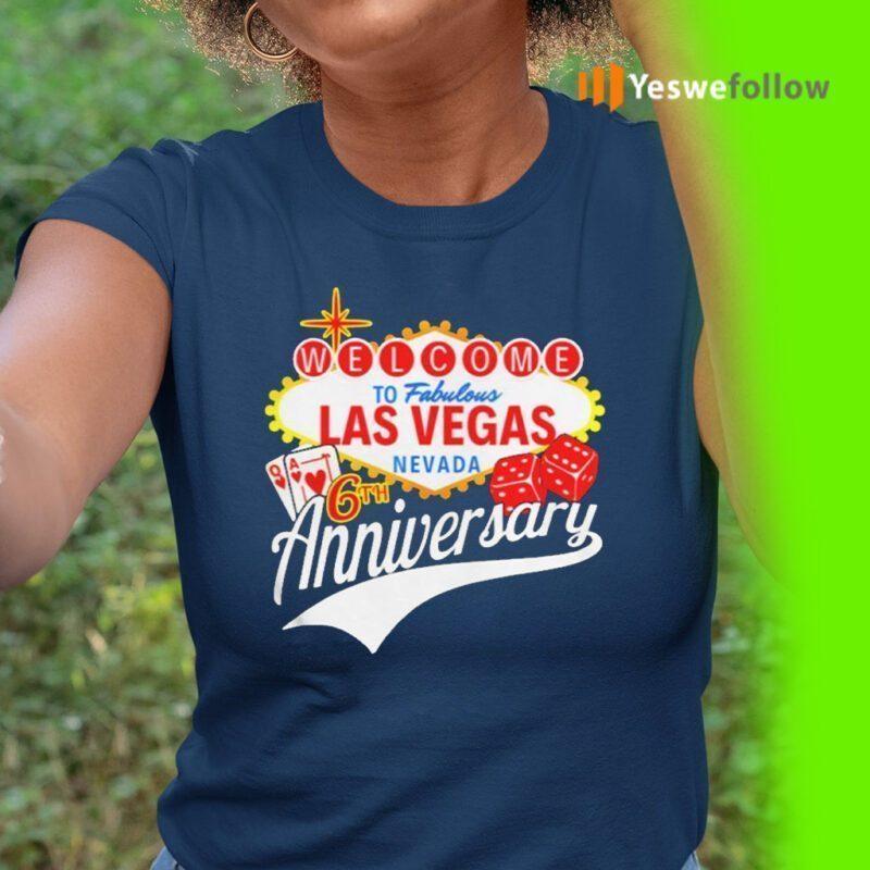 Welcome To Fabulous Las Vegas Nevada 6th Anniversary Shirt