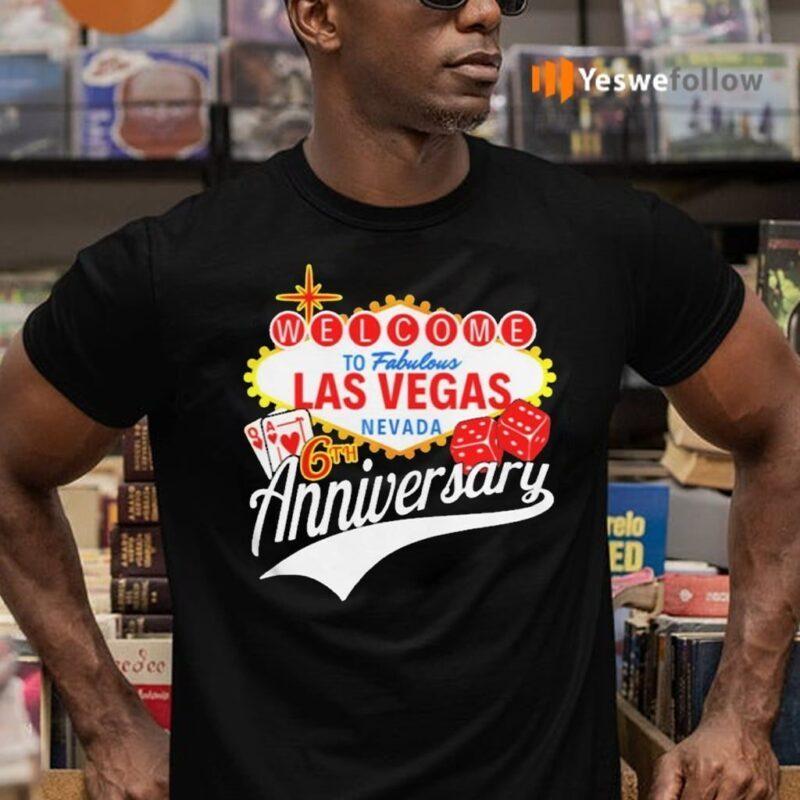 Welcome To Fabulous Las Vegas Nevada 6th Anniversary Shirts
