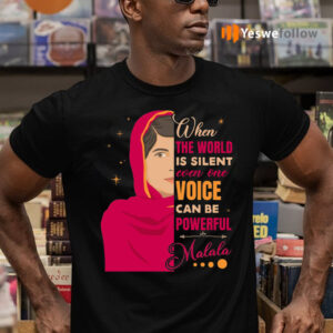 When The World Is Silent Even One Voice Can Be Powerful Malala TeeShirt