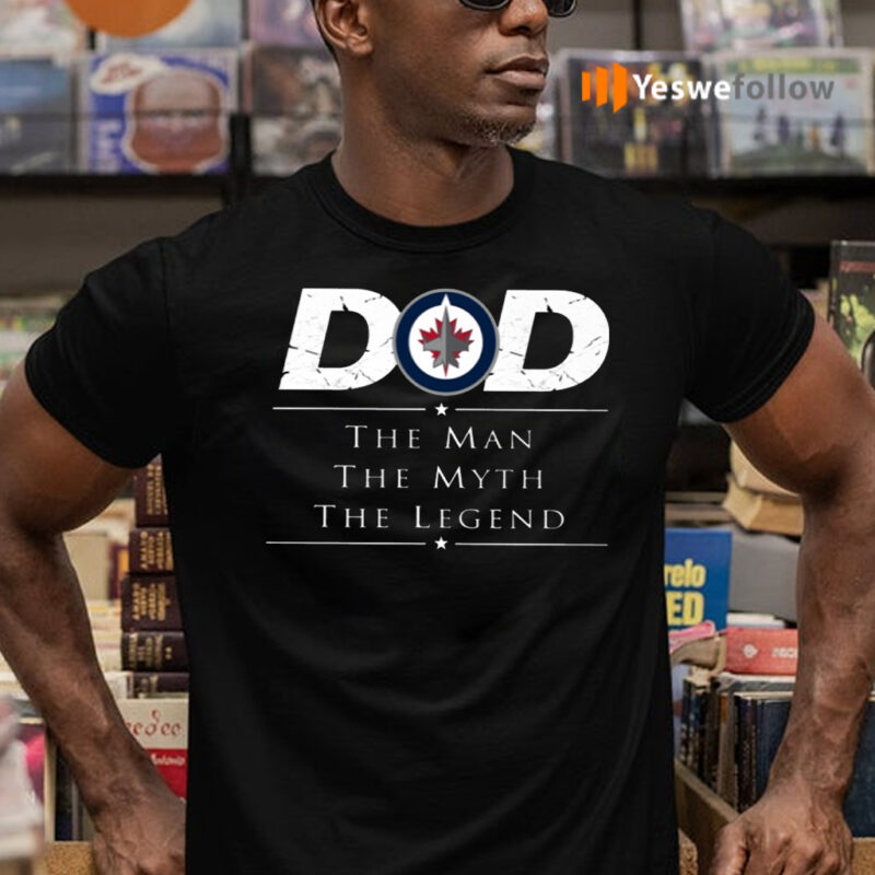 Winnipeg Jets NHL Ice Hockey Dad The Man The Myth The Legend TeeShirt