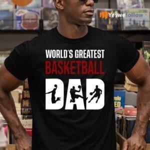 World s Greatest Basketball Dad TShirts