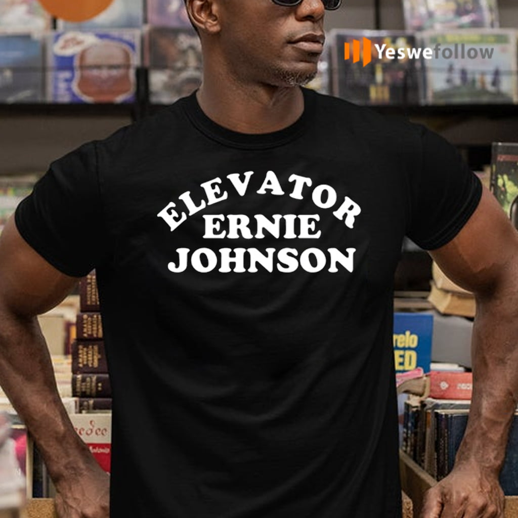 elevator ernie johnson teeshirt