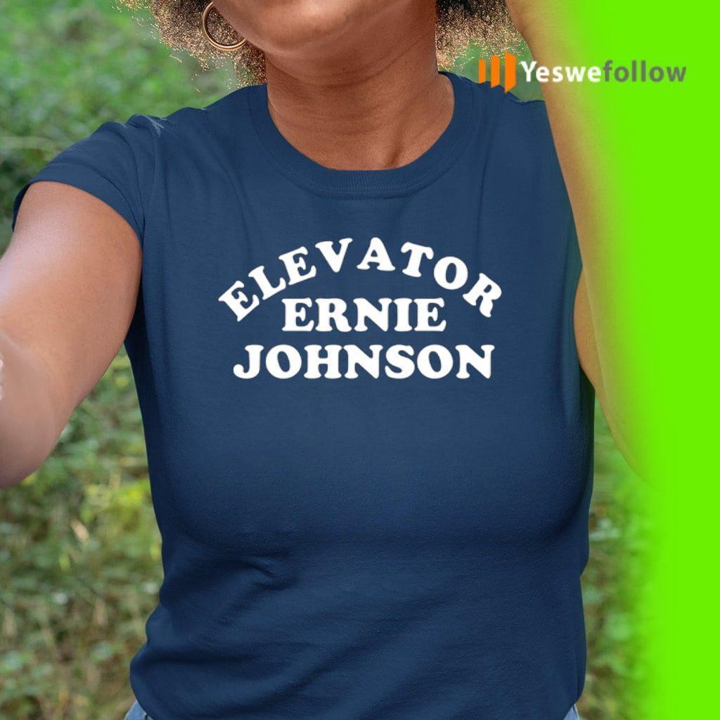 elevator ernie johnson teeshirts