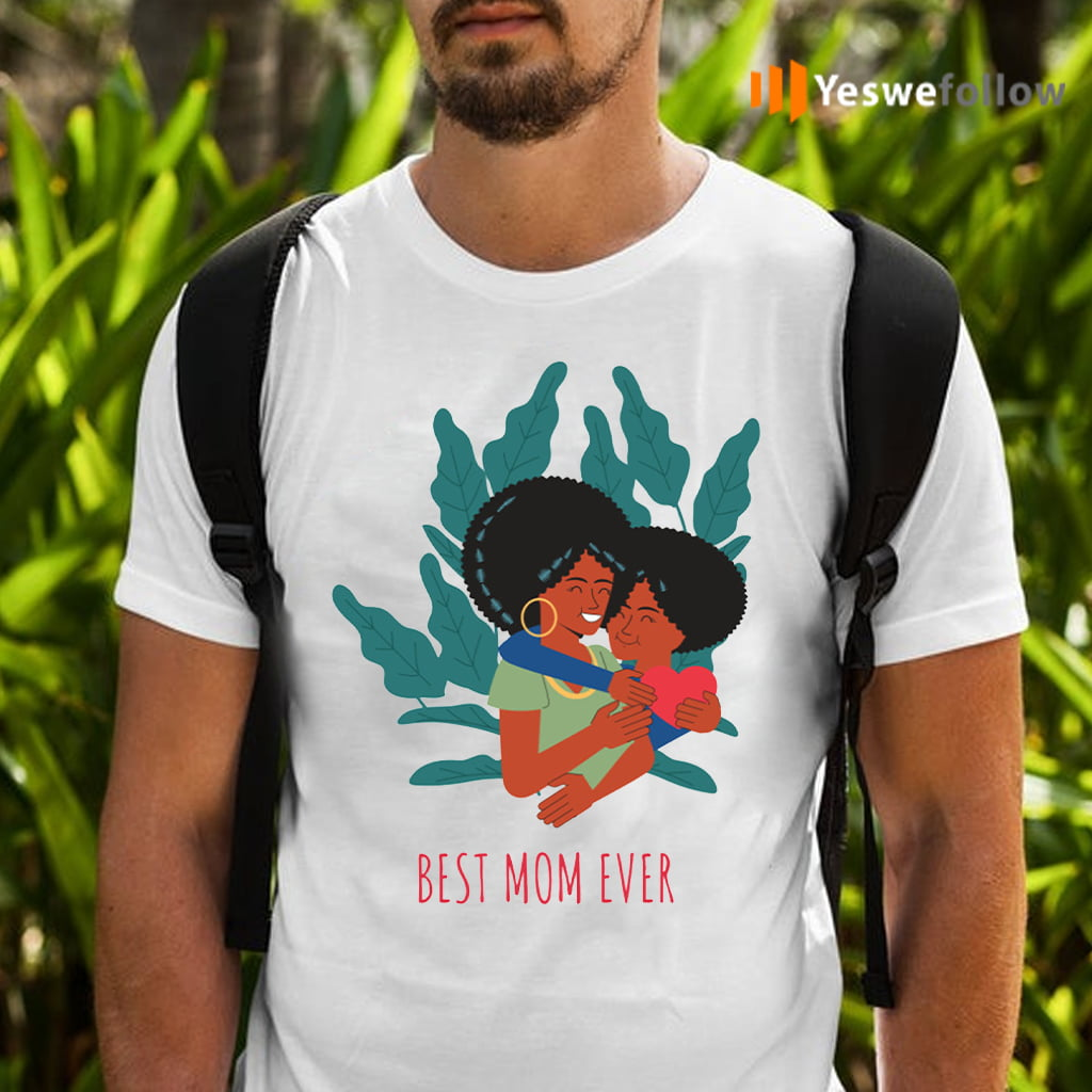 for the best mom ever T-Shirts