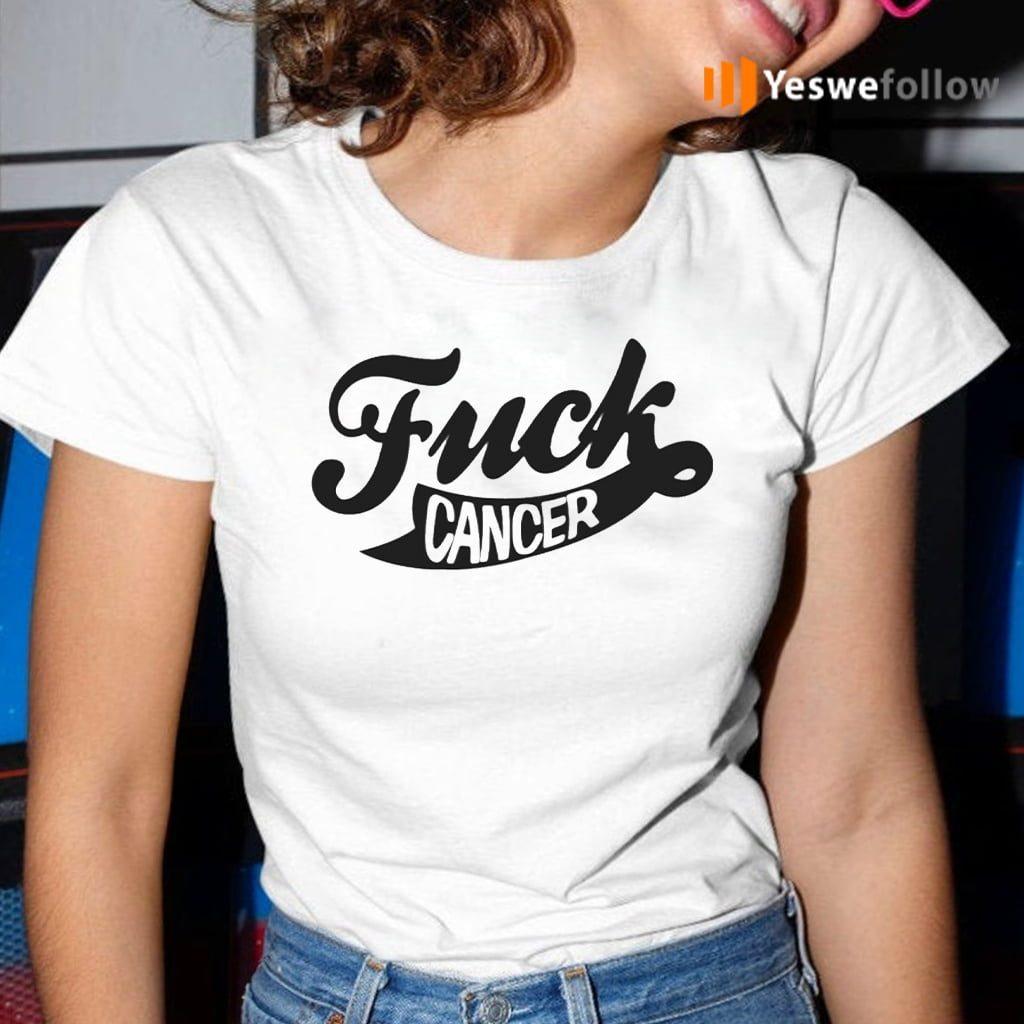 fuck cancer teeshirts