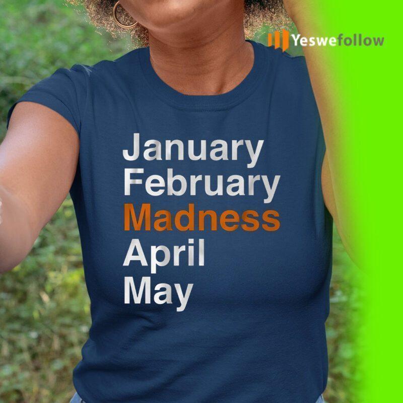 january february madness april may shirt