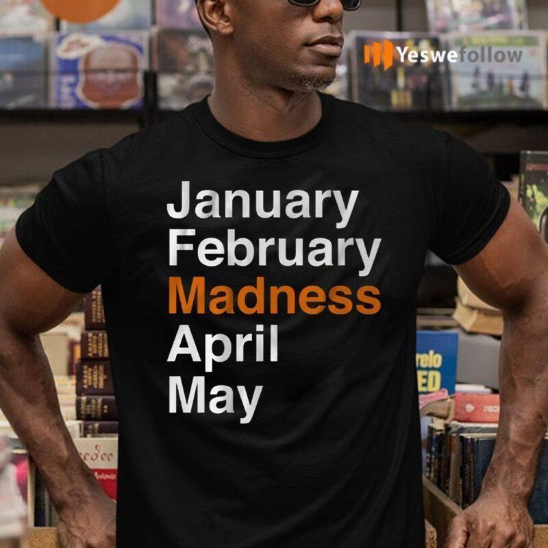january february madness april may shirts