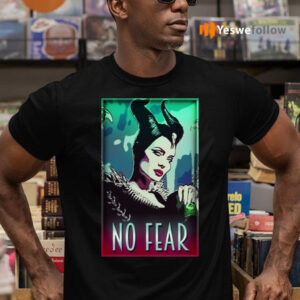 maleficent no fear teeshirt