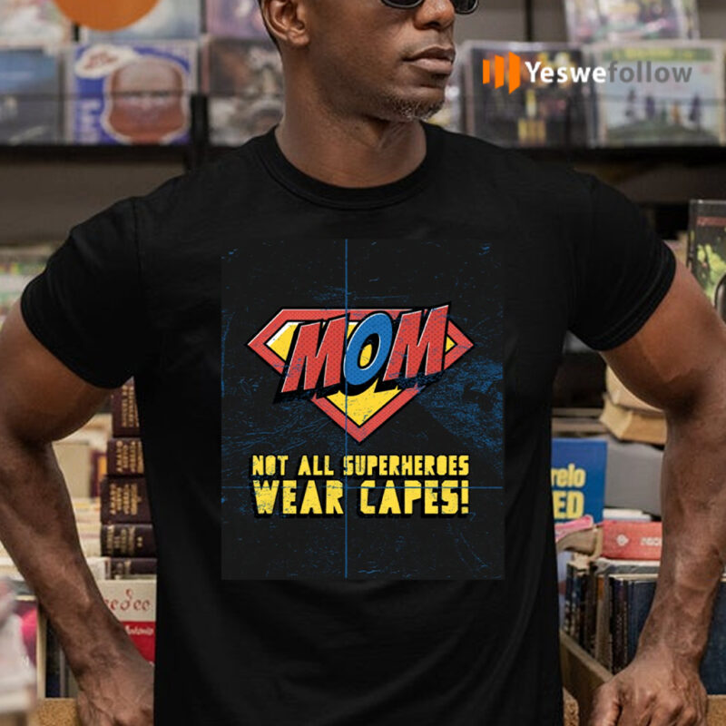 mom is superheroes mother day T-Shirts