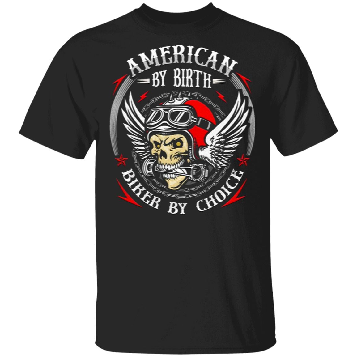 American By Birth Biker by Choice Print on Back only TShirt