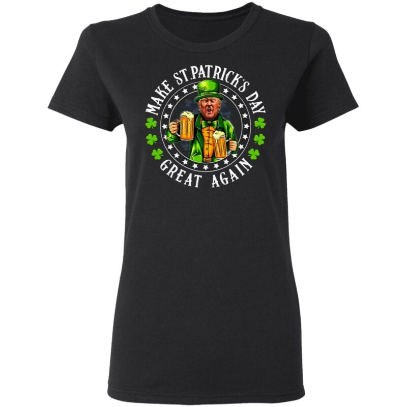 Donald Trump Make St. Patrick's Day Great Again T-Shirt