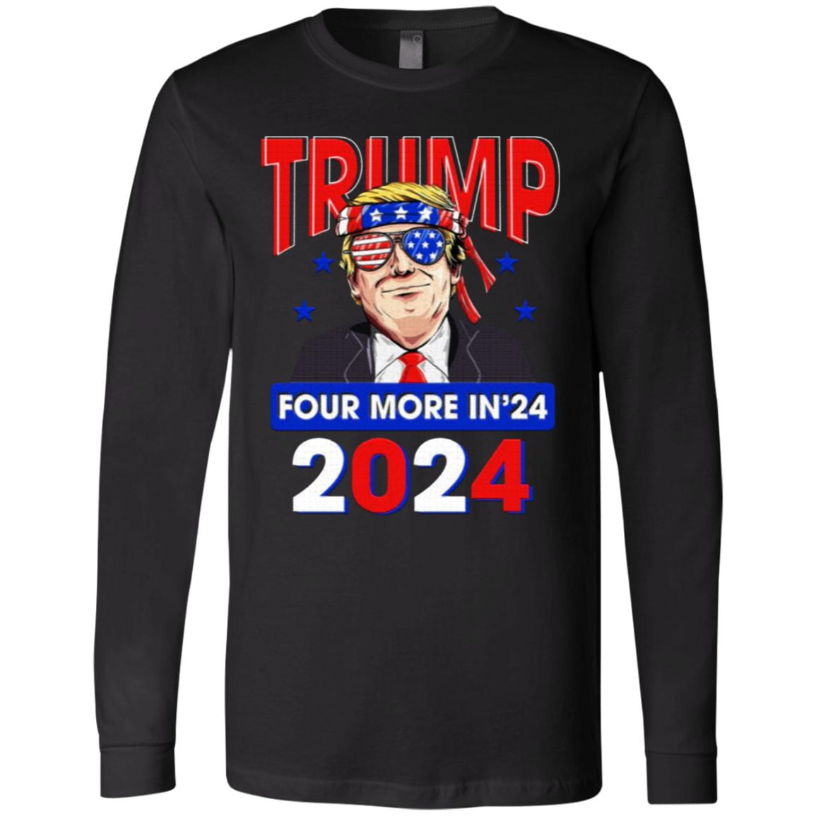 Trump Four More Years in 2024 Pro Trump T-shirt