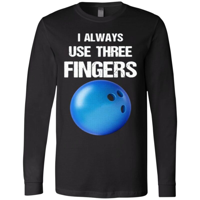 I Always Use Three Fingers Bowling TShirt