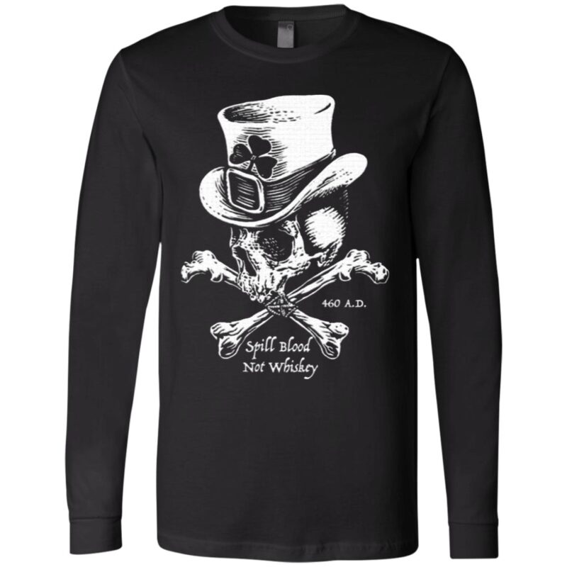 Skull Spill Blood Not Whiskey Irish T Shirt