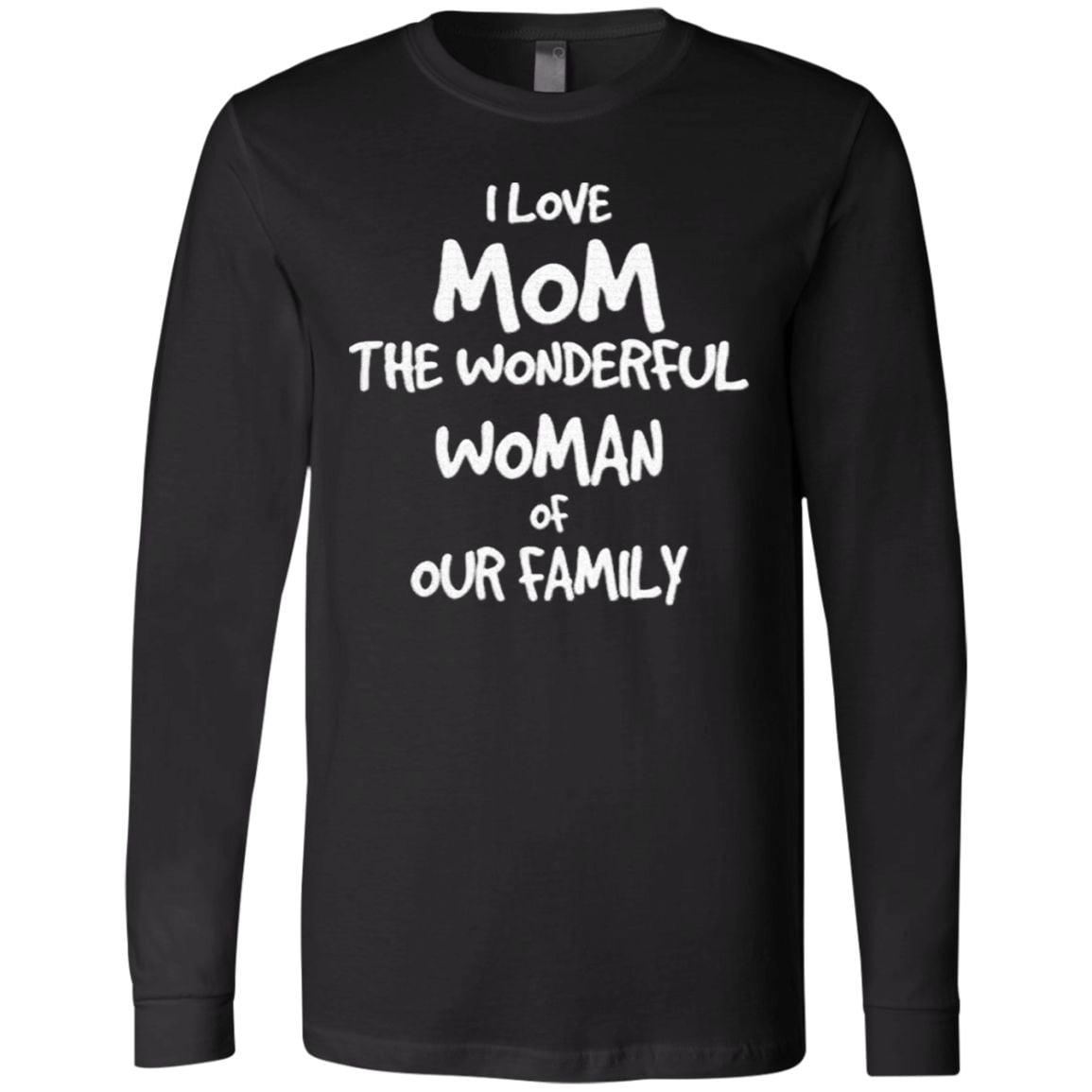 I love Mom the wonderful woman of our Family t shirt