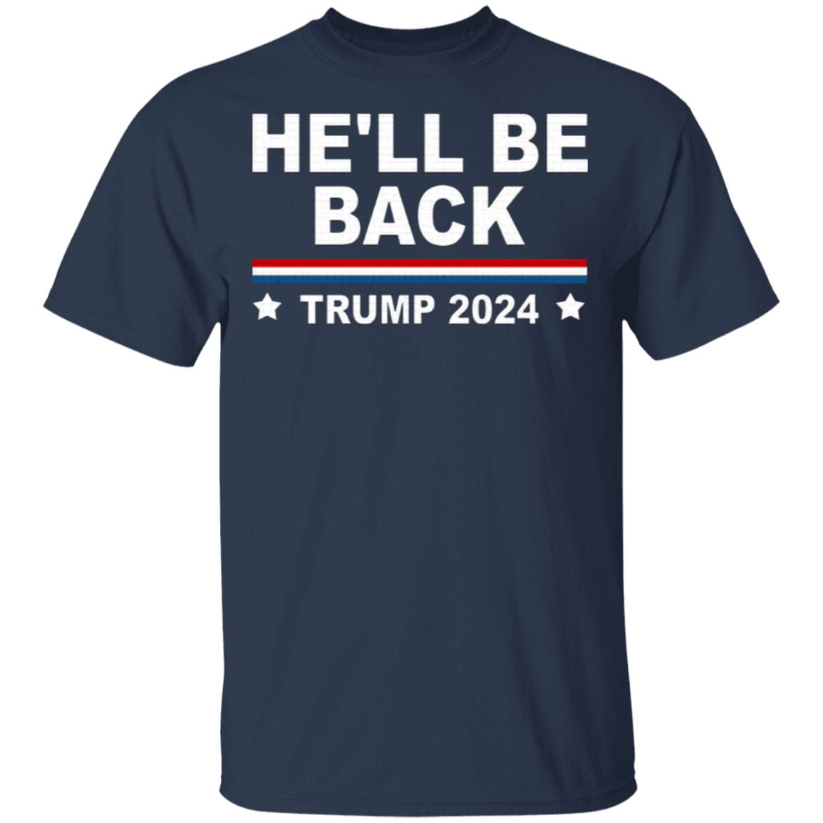Trump 2024 He Will Be Back T-shirt