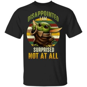 Vintage Disappointed I Am Surprised Not at All T-Shirt