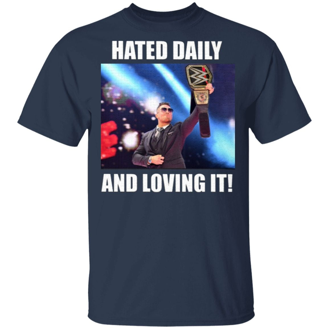 Hated Daily And Loving It T Shirt