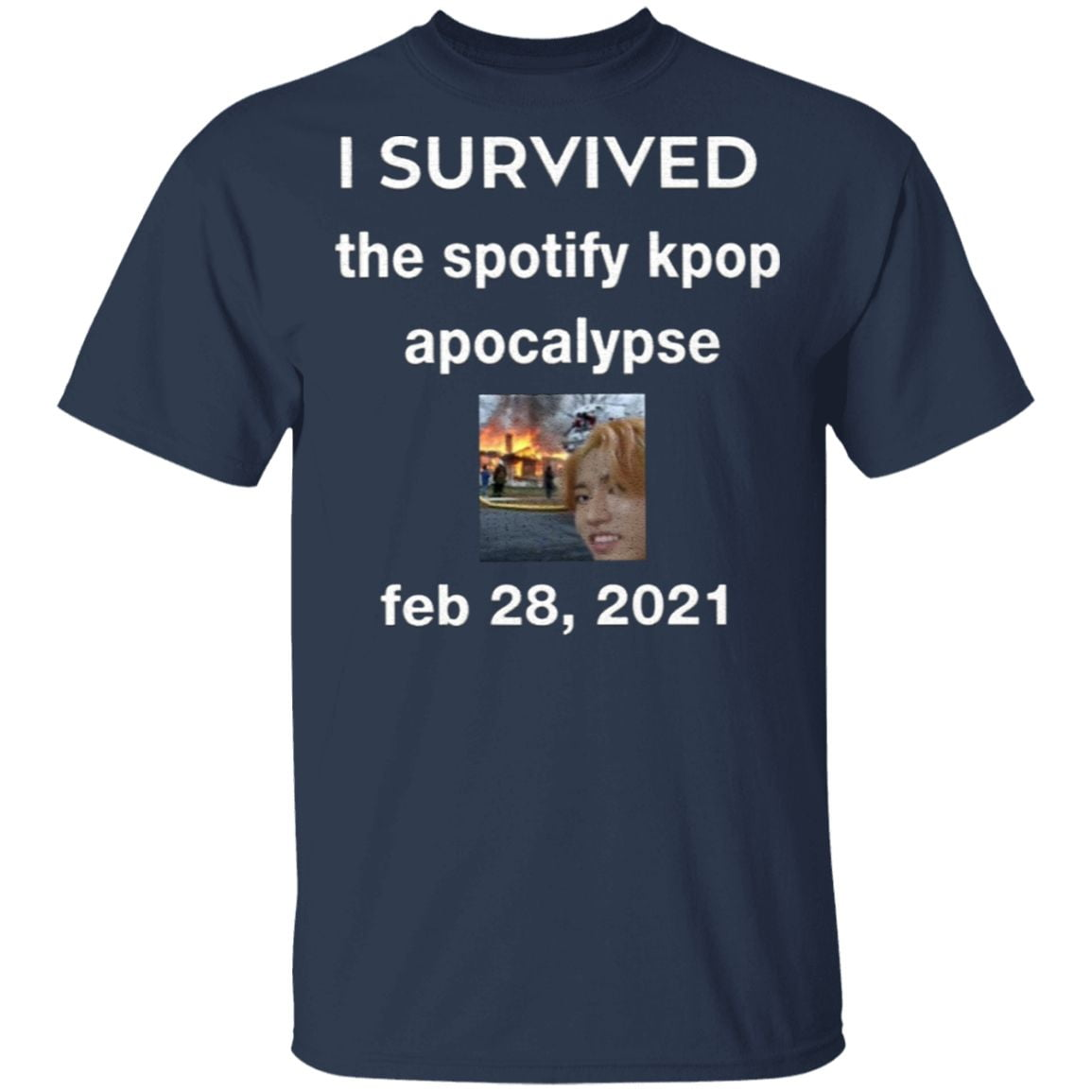 I Servived The Spotify Kpop Apocalypse Feb 28 2021 T Shirt