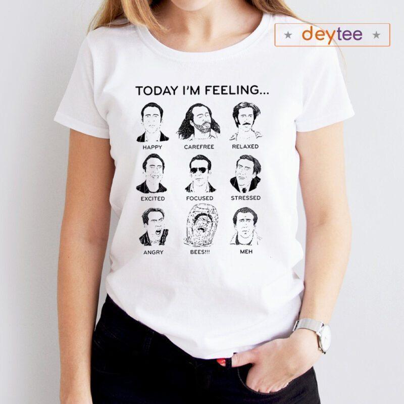 Nicolas Cage Today I'm Feeling Shirts