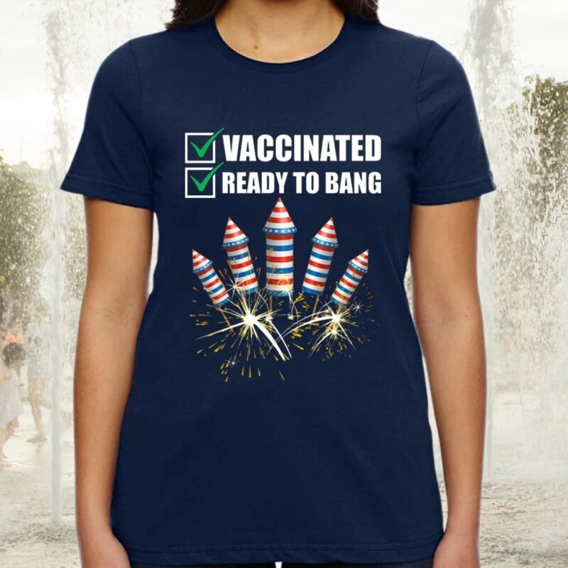 American Flag Fireworks Vaccinated and Ready to Bang Tee-Shirts