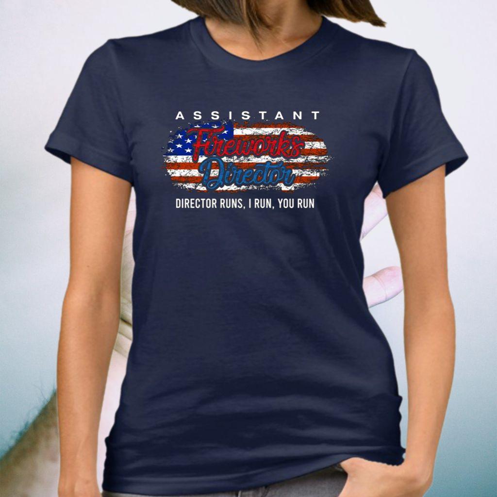 Assistant Firework Director Run I Run You Run T-Shirt