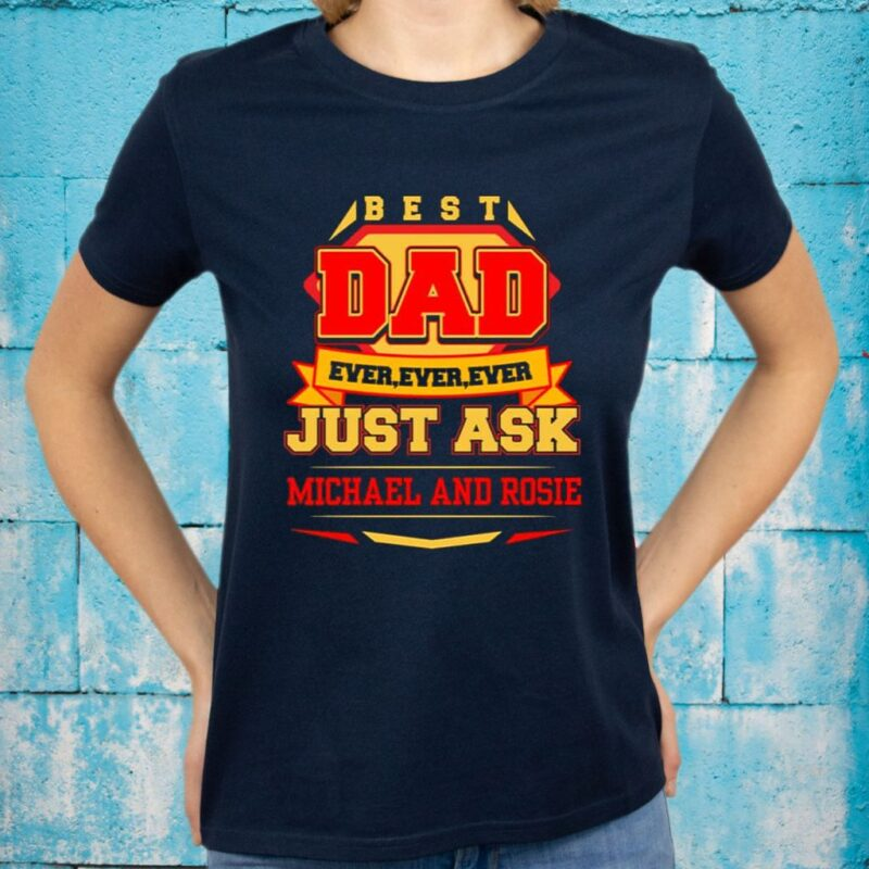 Best Dad Ever Just Ask shirt
