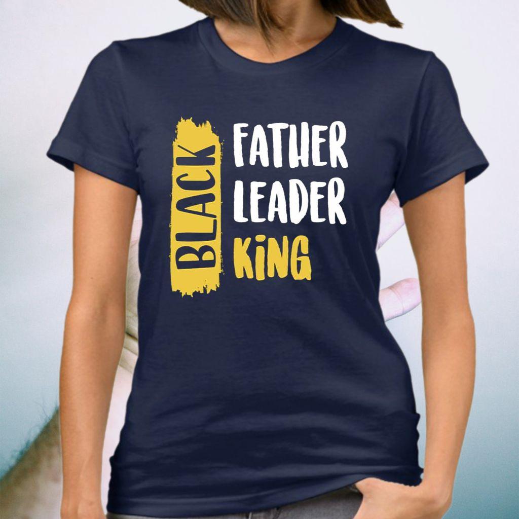 Black Father Black Leader Black King T-Shirt