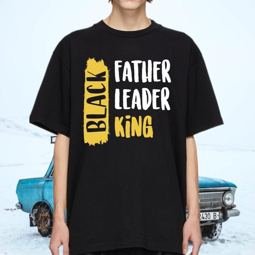 Black Father Black Leader Black King T-Shirts