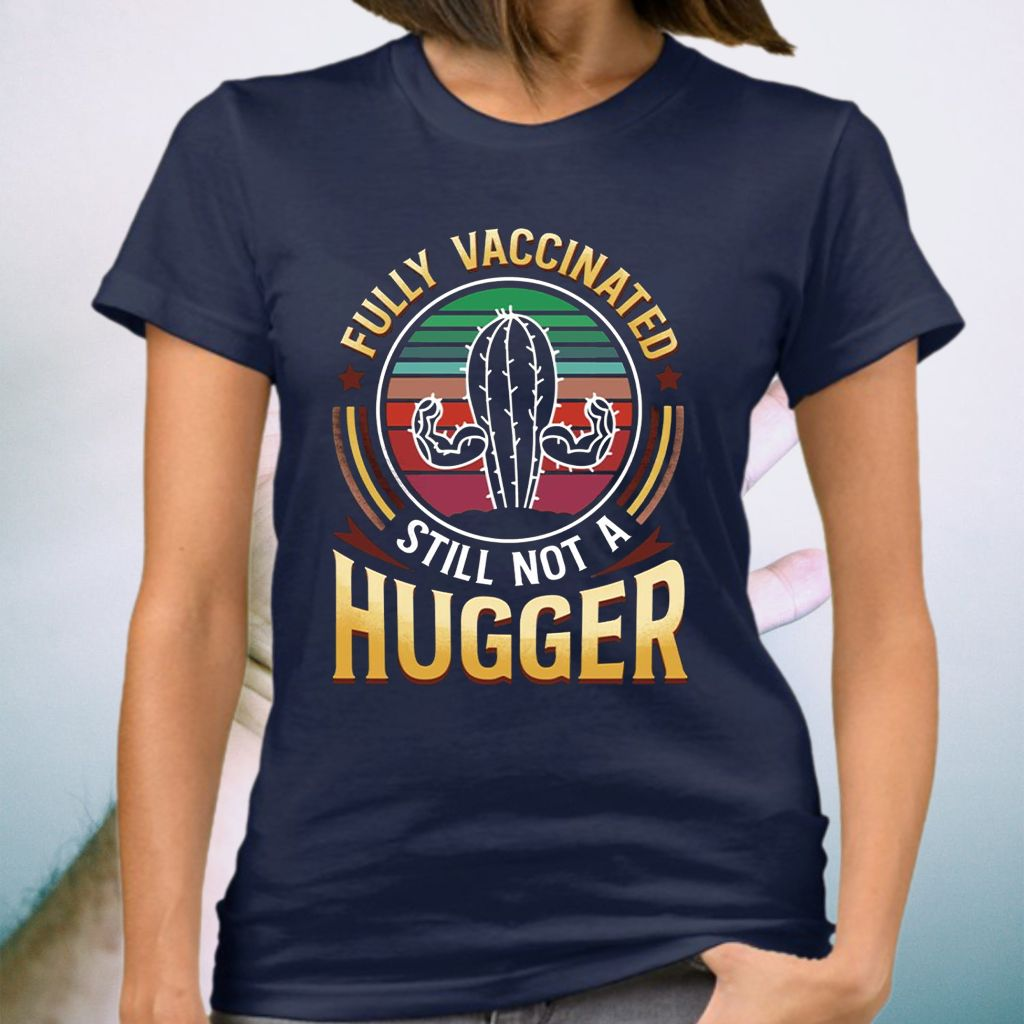Cactus Fully Vaccinated Still Not a Huger Vintage T-Shirt
