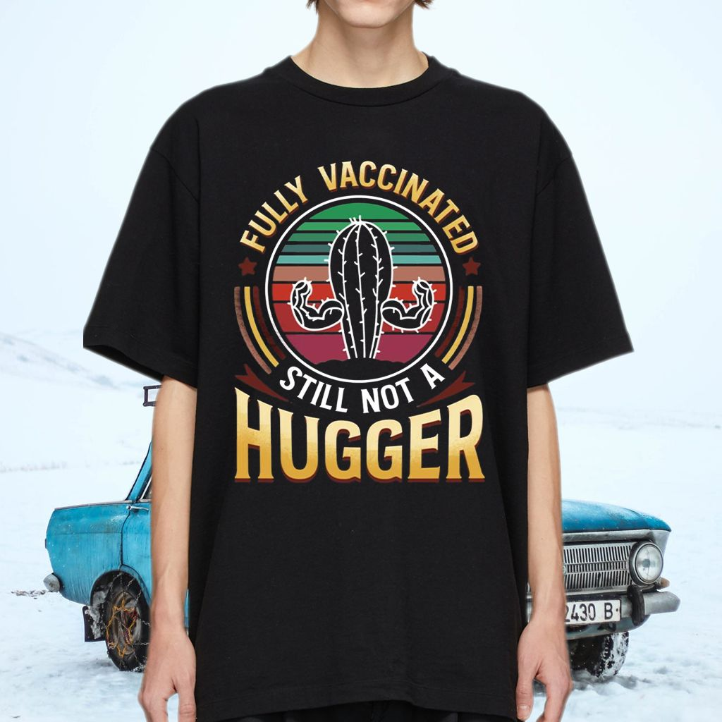 Cactus Fully Vaccinated Still Not a Huger Vintage T-Shirts