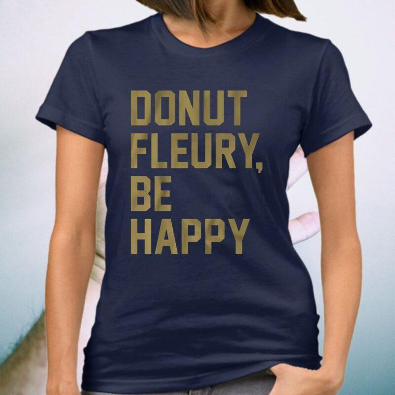 Donut Fleury, be happy shirt