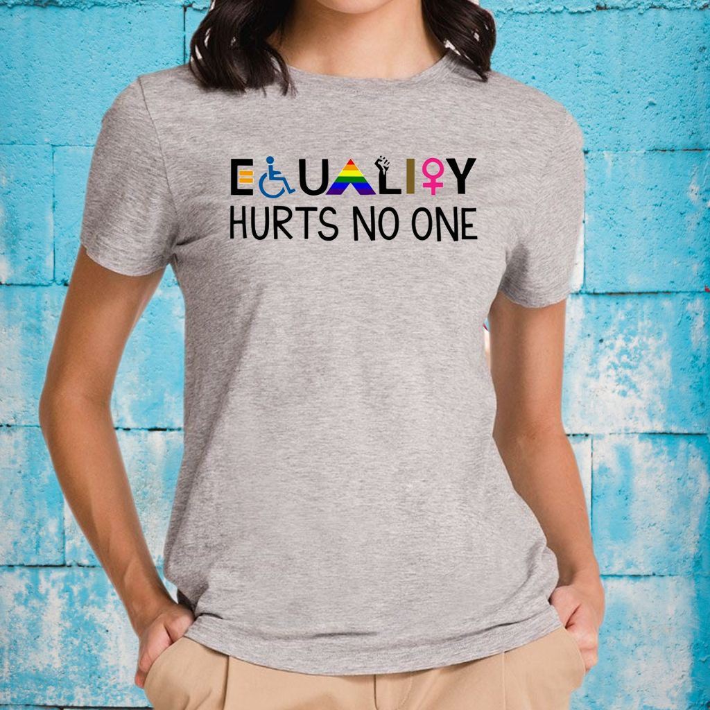 Equality Hurts No One T-Shirts