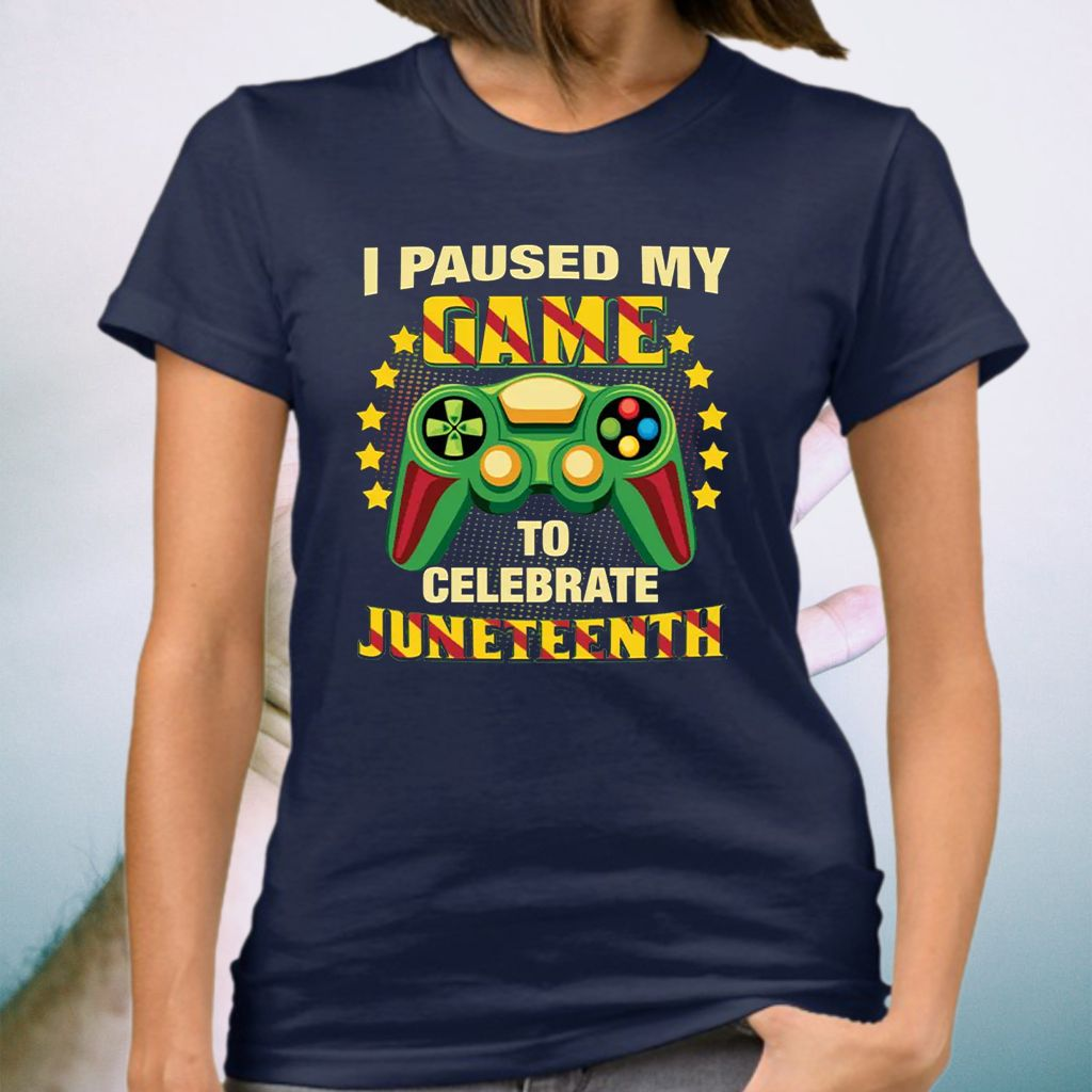 I Paused My Game To Celebrate Juneteenth T-Shirt