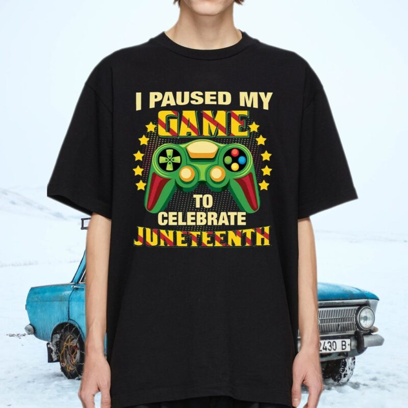 I Paused My Game To Celebrate Juneteenth T-Shirts