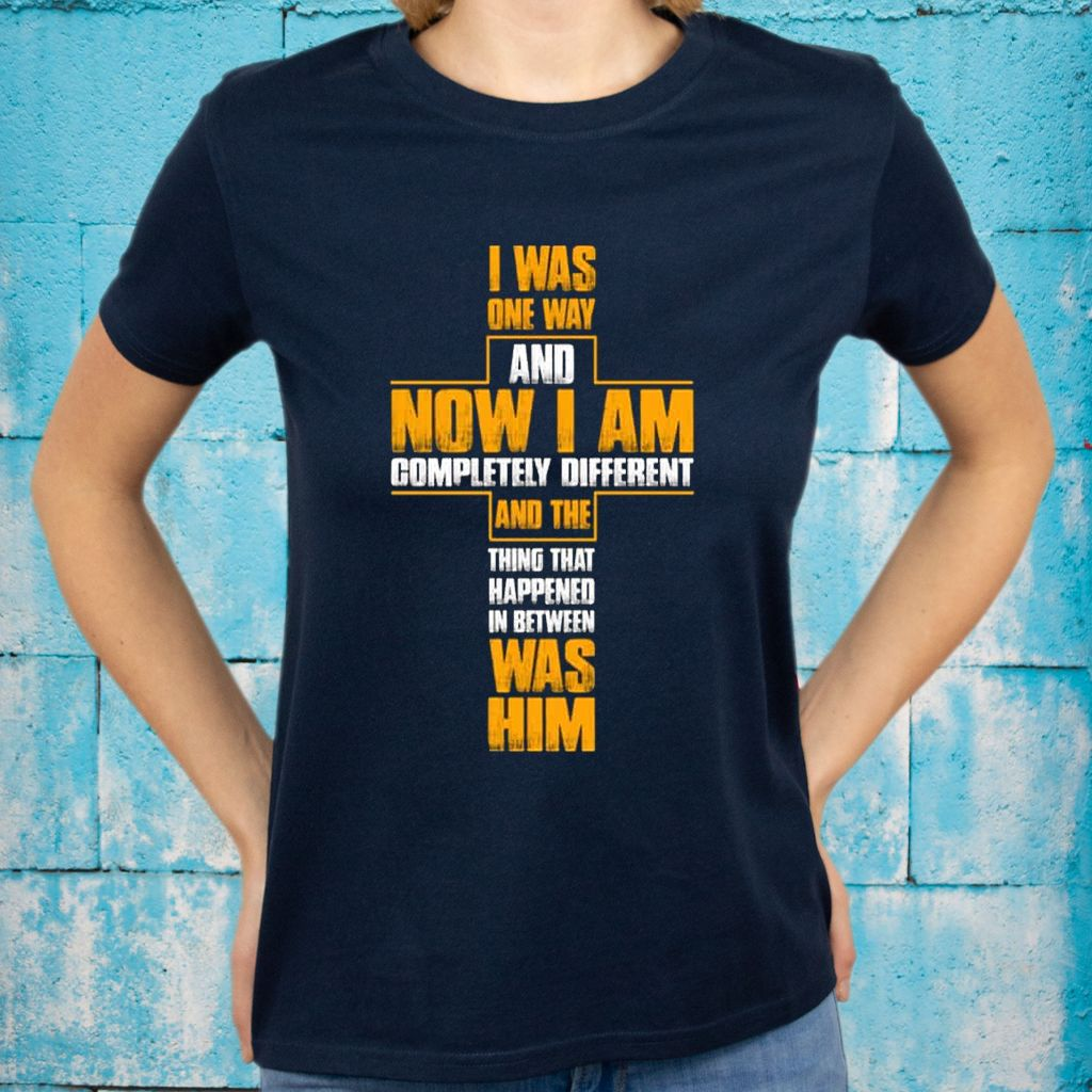 I Was One Way And Now I Am Completely Different Christian Shirt