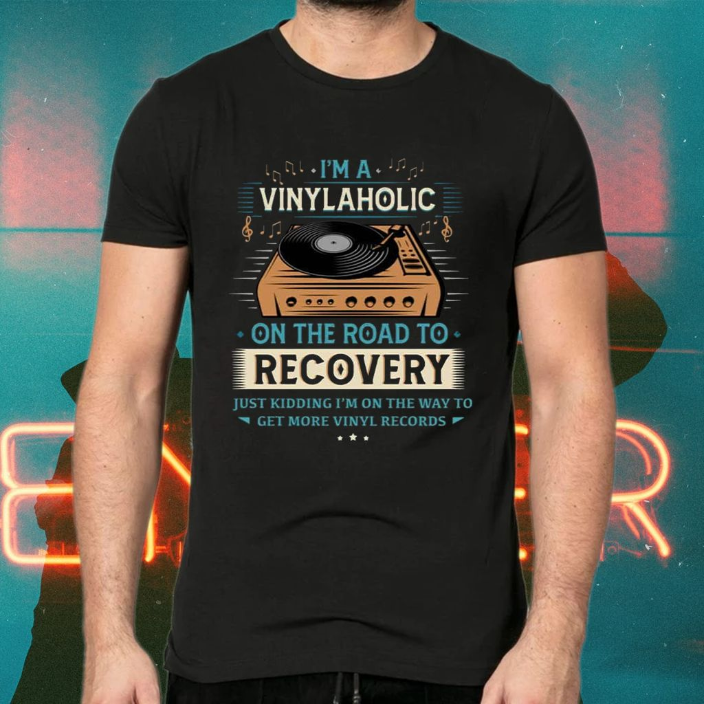 I'm A Vinylaholic On The Road To Recovery On The Way To Get More Vinyl Records TShirt