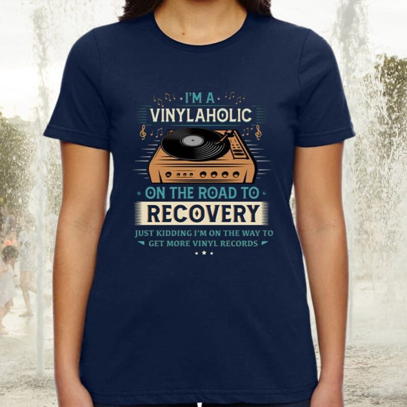 I'm A Vinylaholic On The Road To Recovery On The Way To Get More Vinyl Records TShirts